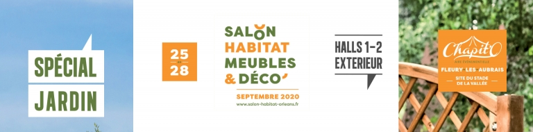 Salon de l'habitat Meuble et Déco d'Orléans du 25 AU 28 SEPTEMBRE 2020